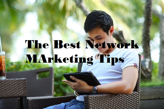 These are the Best Network Marketing Tips that can work for you so check them out