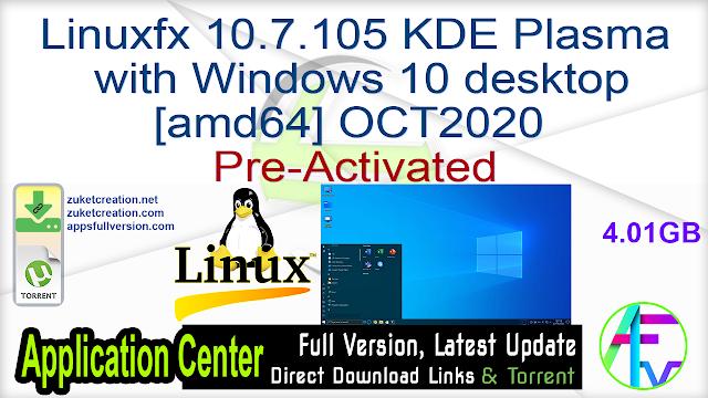 Linuxfx 10.7.105 KDE Plasma. with Windows 10 desktop [amd64] OCT2020