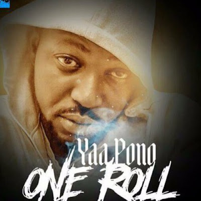 Yaa Pono – One Roll (Mp3 Download)