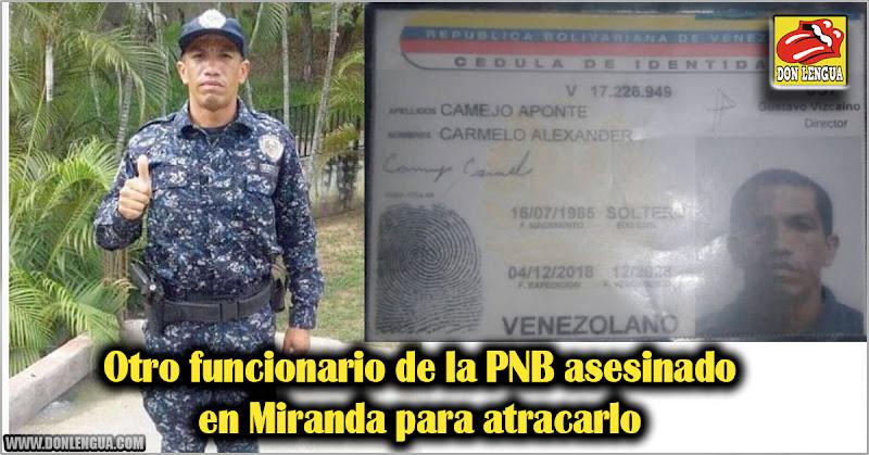 Otro funcionario de la PNB asesinado en Miranda para atracarlo