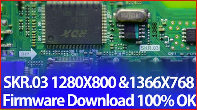 SKR.03 1366X768 & 1280X800 board firmware Free Download New Update file (Flash file)