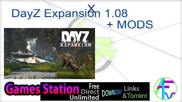 DayZ Expansion 1.08 + MODS
