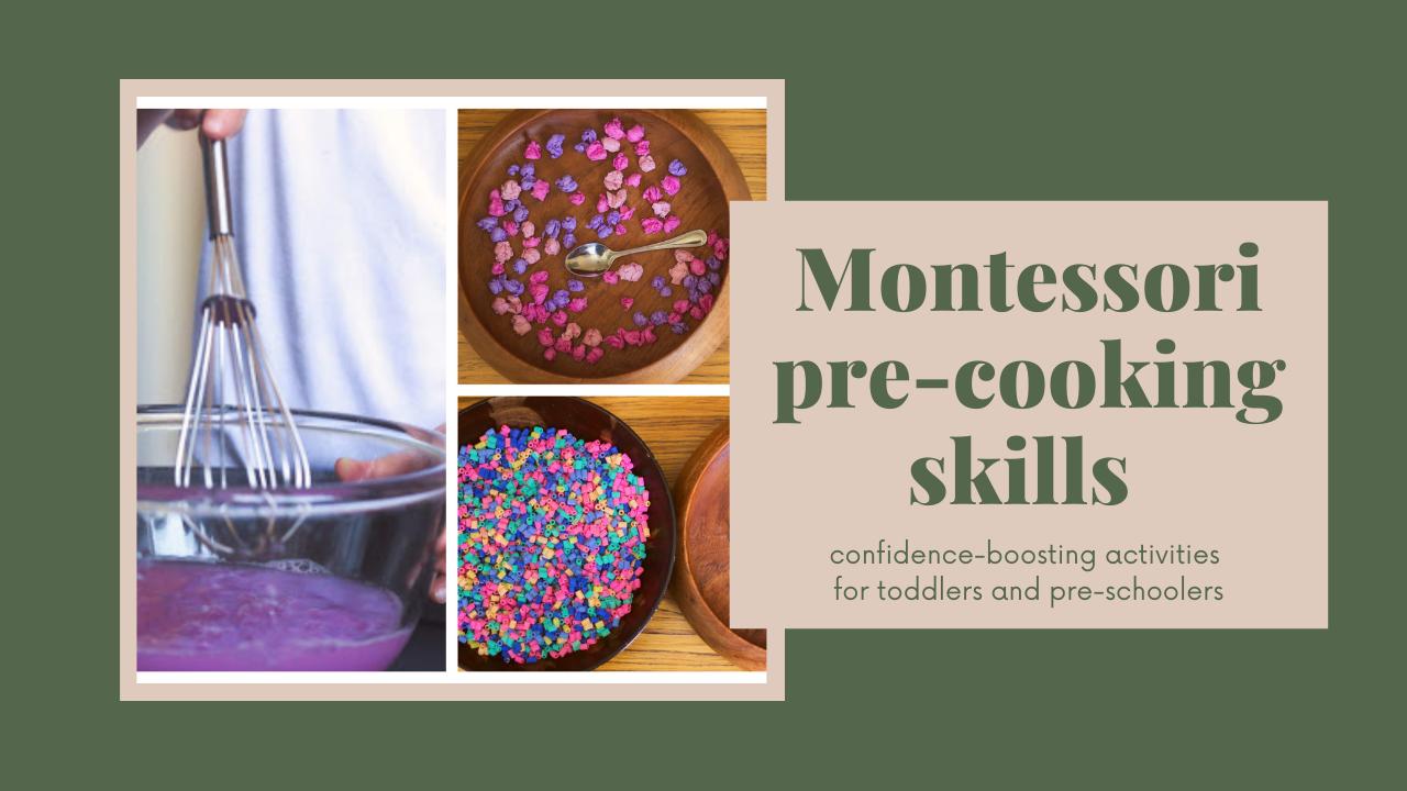 Montessori Practical Life: pre-cooking skills