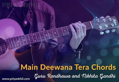 Main Deewana Tera Chords