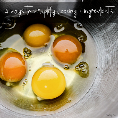 4 ways to simplify cooking and ingredients