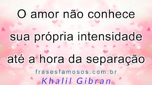 Força do Amor - frase de Khalil Gibran