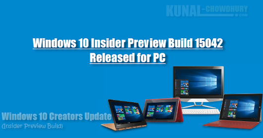 Windows 10 Insider Preview Build 15042 is now available for PCs