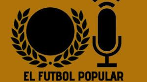 EL FÚTBOL POPULAR PODCAST 1x12: Especial 1 año con Sergio Perela