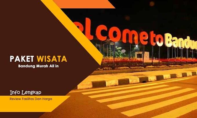 Paket Wisata Bandung Harga Murah - Update Fasilitas & Harga