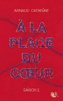 Arnaud Cathrine : A la place du coeur