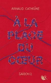 A la place du cœur : saison 2 - Arnaud Cathrine