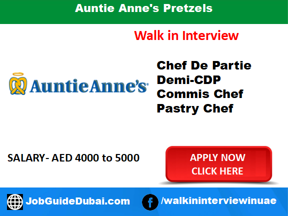Auntie Anne's Pretzels career for Chef De Partie, Demi-CDP, Commis Chef and Pastry Chef job in Dubai