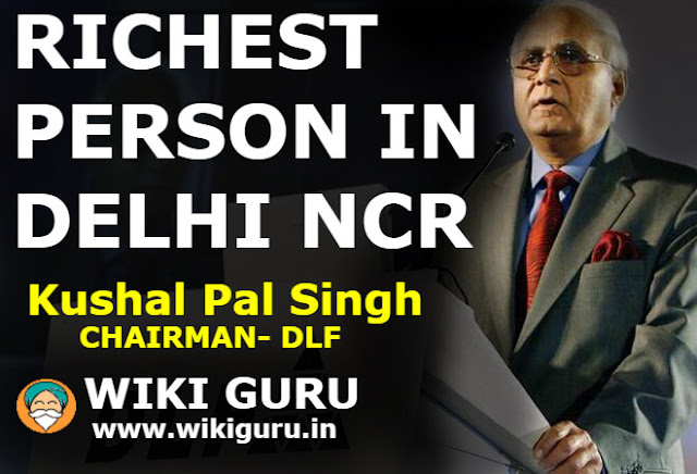 kaushal pal singh, richest person in delhi ncr, richest delhi man, kp singh, dlf owner