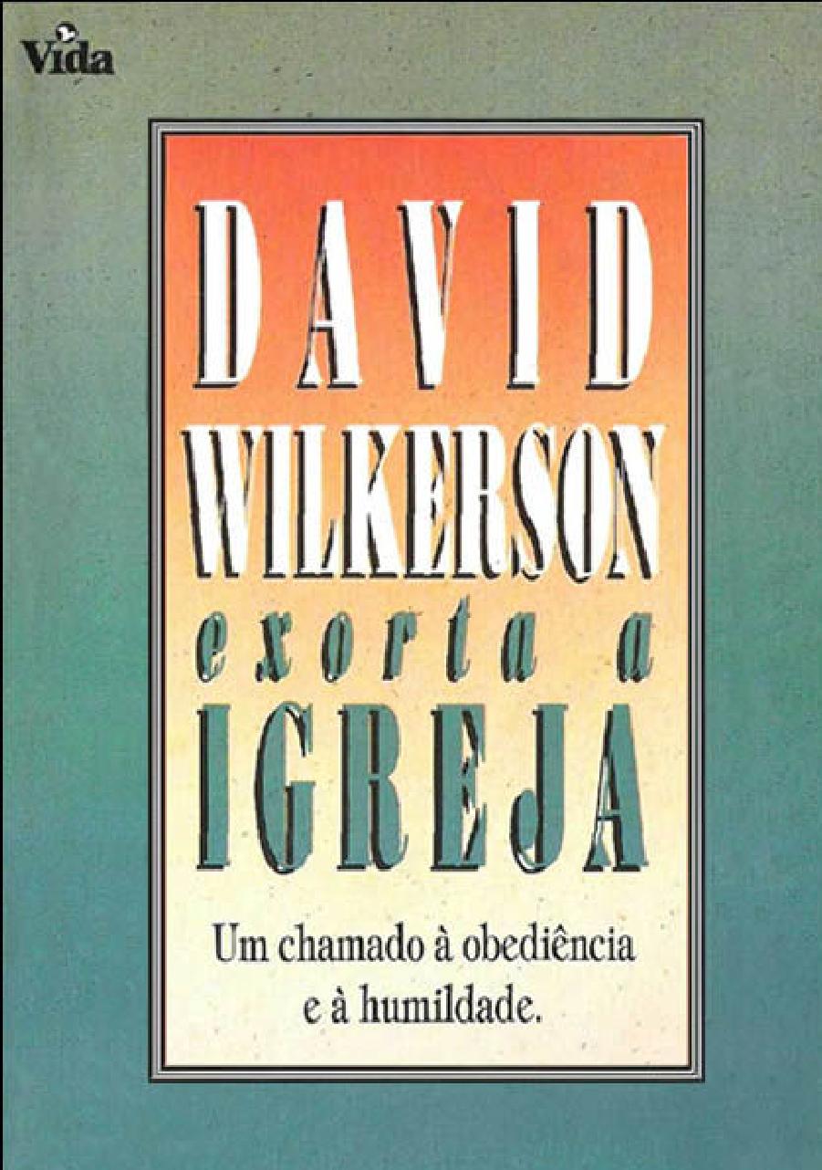 David Wilkerson-Exorta a Igreja-