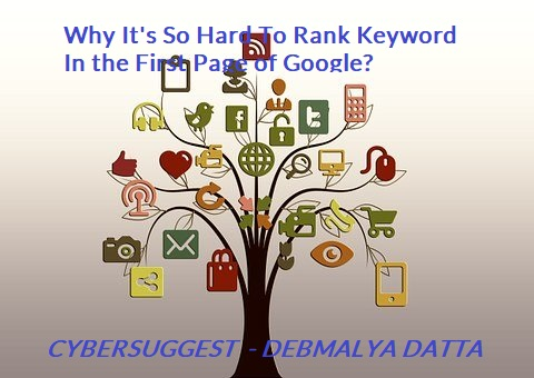 Why It's So Hard To Rank Keyword In the First Page of Google?