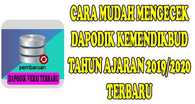 CARA MUDAH MENGECEK DAPODIK KEMENDIKBUD 2019/2020 TERBARU