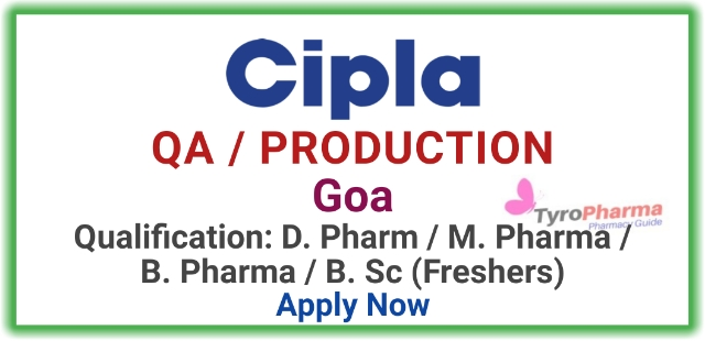 Cipla Ltd Quality Assurance and Production job for Freshers