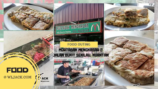 [Food Outing] MURTABAK MENGKASAR @ JALAN BUKIT SEKILAU, KUANTAN