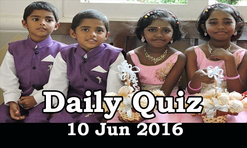 Daily Current Affairs Quiz - 10 Jun 2016