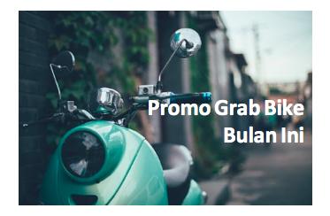 promo grabbike september 2019, promo grab bike hari ini, promo grab bike september 2019