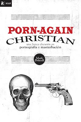 Mark Driscoll-Porn Again Christian-