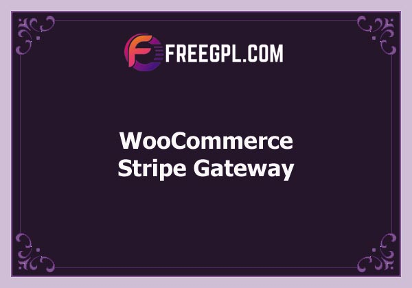 WooCommerce Stripe Gateway Nulled Download Free