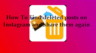 How to find deleted posts on Instagram and share them again