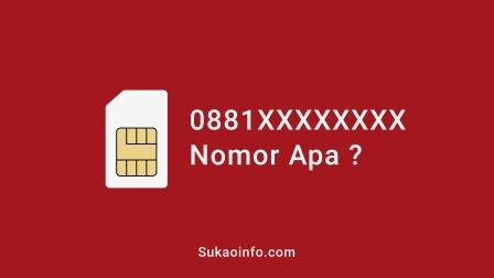 nomor 0881 provider apa - 0881 kode nomor apa