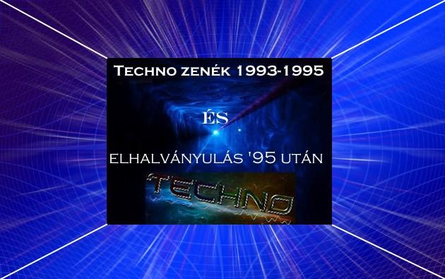 echno zenék 1993-1995, és elhalványulás '95 után