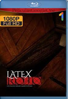Látex Rojo (Red Latex) (2020) [1080p BRrip] [Latino] [LaPipiotaHD]