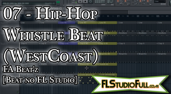 07 - Hip-Hop Whistle Beat (WestCoast) FA Beat'z [Beat no FL Studio]