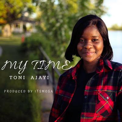 MUSIC + VIDEO: Toni Ajayi - My Time
