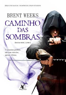 CAMINHO DAS SOMBRAS (Brent Weeks)