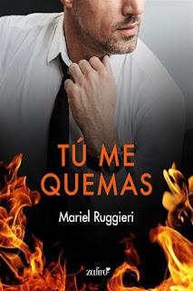 Tú me quemas | Mariel Ruggieri | Zafiro