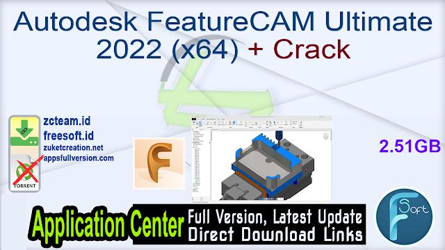 Autodesk FeatureCAM Ultimate 2022 (x64) + Crack_ ZcTeam.id