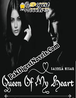 Queen Of My Heart Complete Novel By Sajeela Nisar