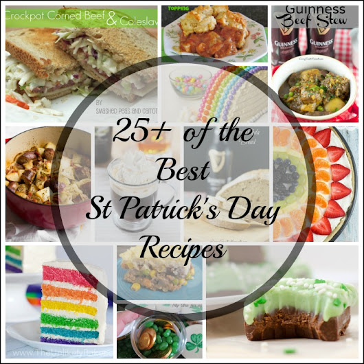 25+ of the Best St Patrick's Day Recipes