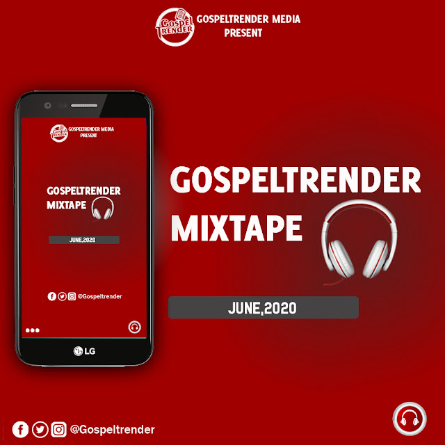 Gospel Mixtape: Gospeltrender June 2020 Mixtape.