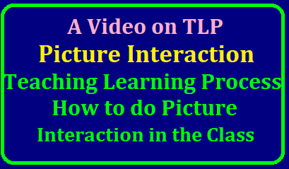 A video on Teaching Learning Process on Picture Interaction : How to do Picture Interaction in the Classroom/2019/03/learning-english-easy-way-process-to-do-picture-interaction-in-the-class.html