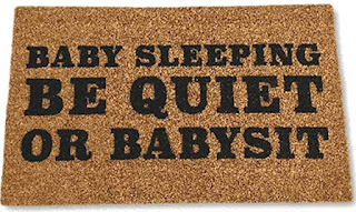 Image: Baby Sleeping Be Quiet or Babysit Coir Funny Doormat, Size Small - Welcome Mat - Doormat - Custom Hand Painted Doormat by Killer Doormats