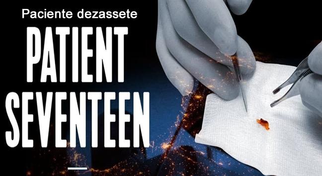 Documentário Paciente Seventeen