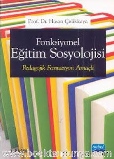 Hasan Çelikkaya - Fonksiyonel Eğitim Sosyolojisi Pedagojik Formasyon Amaçlı