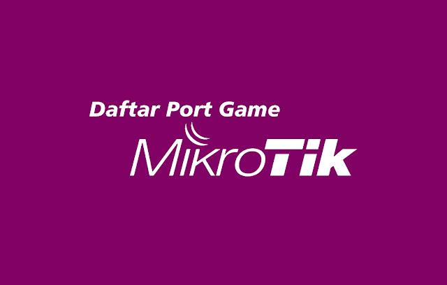 Daftar Port game Mikrotik
