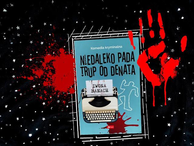 """Morderstwa z książkami w tle, czyli ,,Niedaleko pada trup od denata"""""""