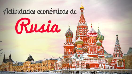 actividades económicas de Rusia