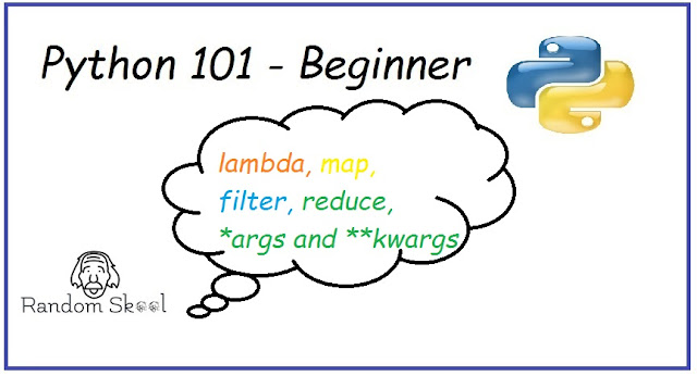 Python Programming 101 - Lambda | Map | Filter | Reduce | *args and **kwargs