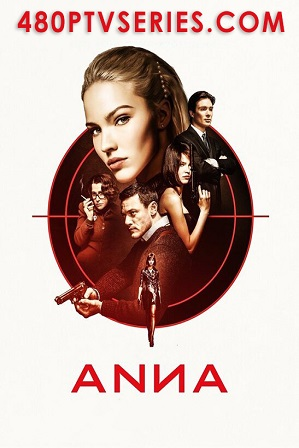 Watch Online Free Anna (2019) Full English Movie Download 480p 720p HD-CAM