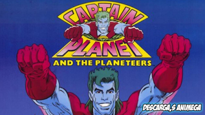 El Capitán Planeta 65/65 Audio: Latino Servidor: Mega/Mediafire