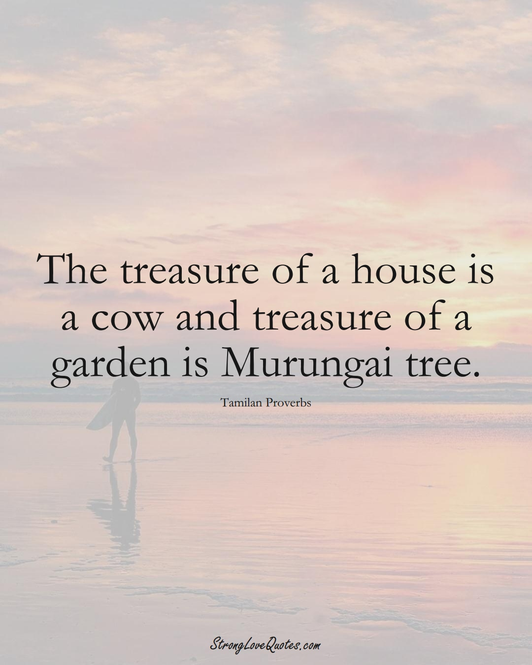 The treasure of a house is a cow and treasure of a garden is Murungai tree. (Tamilan Sayings);  #aVarietyofCulturesSayings