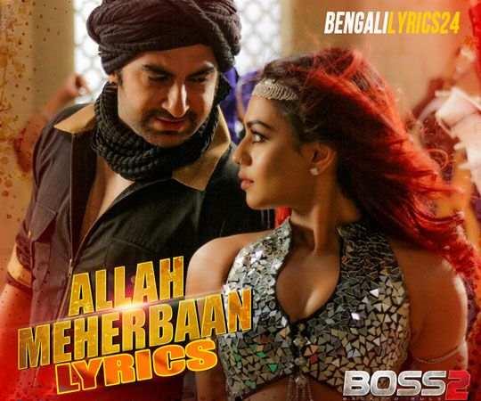 Allah Meherbaan - Boss 2, Jeet, Nusraat Faria